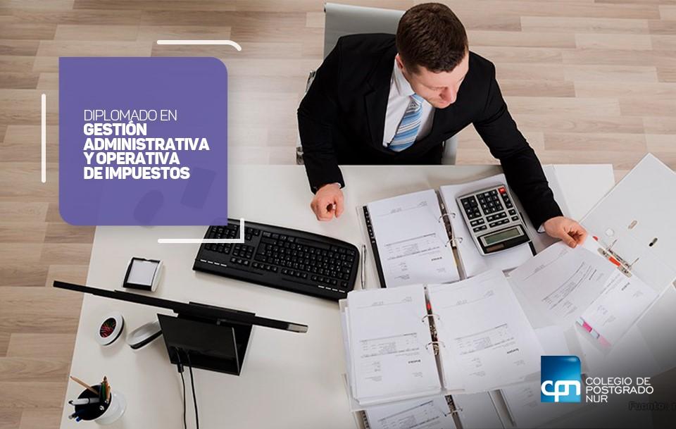 Diplomado en Gestión Administrativa y Operativa de Impuestos